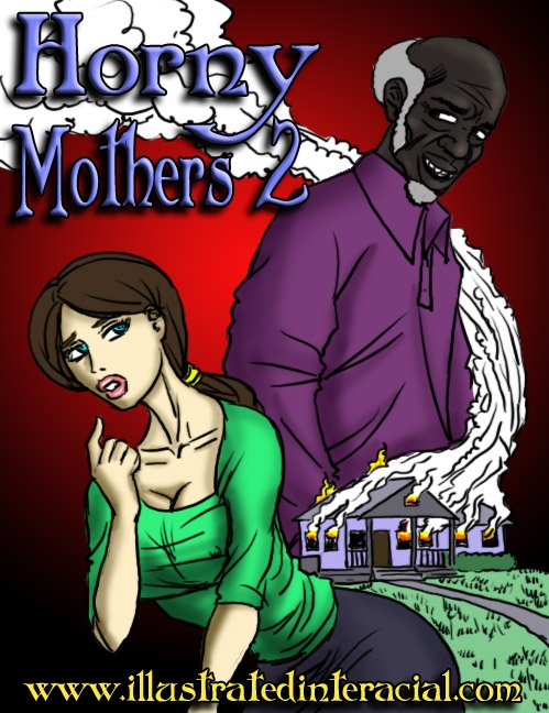 Illustrated Interracial- Horny Mothers 2