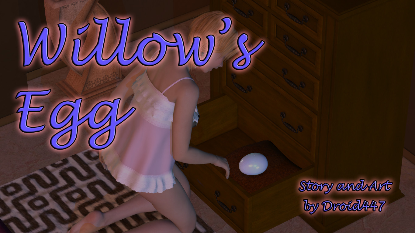 Droid447 – Willow's Egg